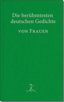 Die berühmtesten deutschen Gedichte von Frauen von Braam,  Hans, Möhrmann,  Renate
