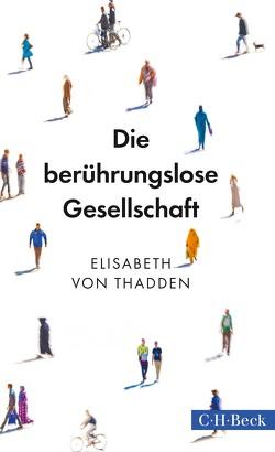 Die berührungslose Gesellschaft von Thadden,  Elisabeth von