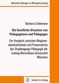 Die berufliche Situation von Pädagoginnen und Pädagogen von Lindemann,  Barbara