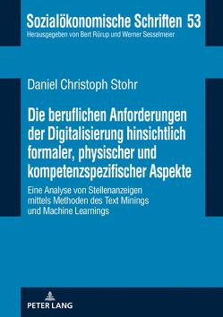Die beruflichen Anforderungen der Digitalisierung hinsichtlich formaler, physischer und kompetenzspezifischer Aspekte von Stohr,  Daniel Christoph