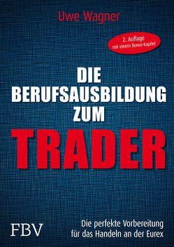Die Berufsausbildung zum Trader von Wagner,  Uwe