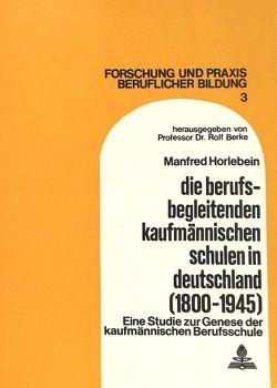 Die berufsbegleitenden kaufmännischen Schulen in Deutschland (1800-1945)