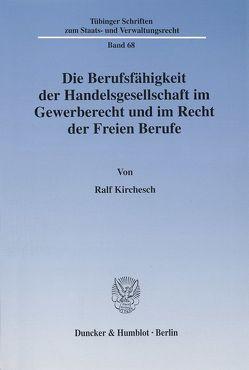 Die Berufsfähigkeit der Handelsgesellschaft im Gewerberecht und im Recht der Freien Berufe. von Kirchesch,  Ralf