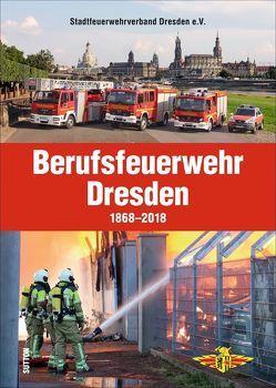 Die Berufsfeuerwehr Dresden, 150 Jahre in faszinierenden Fotografien, Feuerwehrleute und Einsatzfahrzeuge im Wandel der Zeit