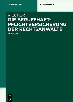 Die Berufshaftpflichtversicherung der Rechtsanwälte von Riechert,  Stefan