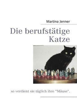 Die berufstätige Katze von Jenner,  Martina