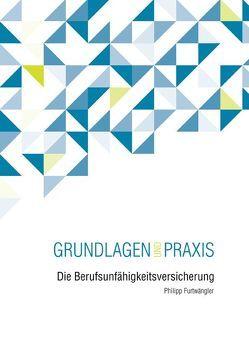 Die Berufsunfähigkeitsversicherung von Furtwängler,  Philipp