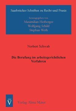 Die Berufung im arbeitsgerichtlichen Verfahren von Schwab,  Norbert