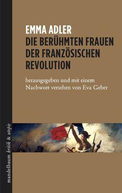 Die berühmten Frauen der französischen Revolution von Adler,  Emma