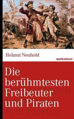 Die berühmtesten Freibeuter und Piraten von Neuhold,  Helmut