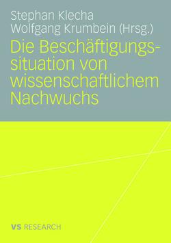 Die Beschäftigungssituation von wissenschaftlichem Nachwuchs von Klecha,  Stephan, Krumbein,  Wolfgang