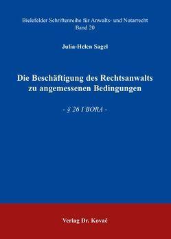 Die Beschäftigung des Rechtsanwalts zu angemessenen Bedingungen von Sagel,  Julia H
