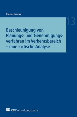 Die Beschleunigung von Planungs- und Genehmigungsverfahren im Verkehrsbereich – eine kritische Analyse von Krämer,  Thomas