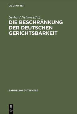 Die Beschränkung der deutschen Gerichtsbarkeit von Nehlert,  Gerhard