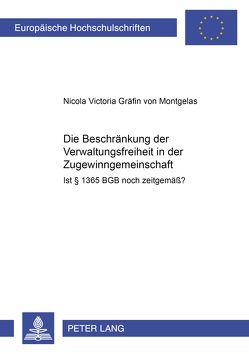 Die Beschränkung der Verwaltungsfreiheit in der Zugewinngemeinschaft von Gräfin von Montgelas,  Nicola
