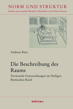 Die Beschreibung des Raums von Rutz,  Andreas