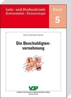 Die Beschuldigtenvernehmung von Clages,  Horst, Mohr,  Michaela, Neidhardt,  Klaus, Schimpel,  Franz, Schröer,  Norbert