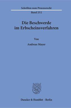 Die Beschwerde im Erbscheinsverfahren. von Mayer,  Andreas