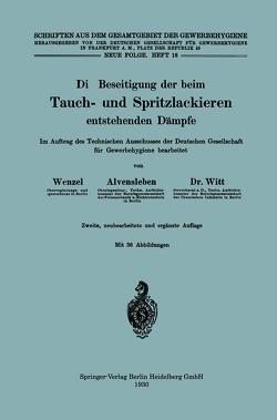 Die Beseitigung der beim Tauch- und Spritzlackieren entstehenden Dämpfe von Alvensleben,  Konrad, Wenzel,  Johannes, Witt,  Herbert