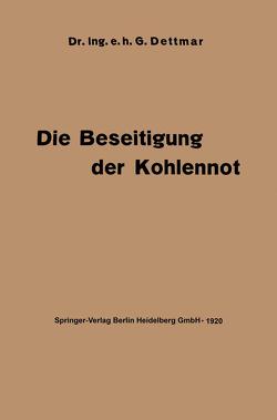 Die Beseitigung der Kohlennot von Dettmar,  Georg