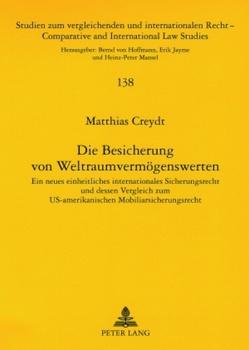 Die Besicherung von Weltraumvermögenswerten von Creydt,  Matthias