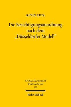 """Die Besichtigungsanordnung nach dem """"Düsseldorfer Modell"""" von Kuta,  Kevin"""