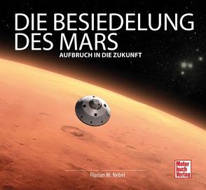 Die Besiedelung des Mars von Nebel,  Florian