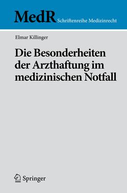 Die Besonderheiten der Arzthaftung im medizinischen Notfall von Killinger,  Elmar