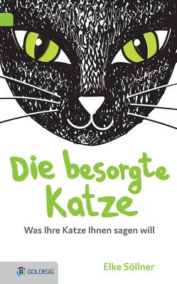 Die besorgte Katze von Scharinger-Schöttel.,  Julia, Söllner,  Elke