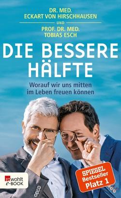 Die bessere Hälfte von Esch,  Tobias, Hirschhausen,  Eckart von