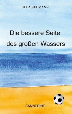 Die bessere Seite des großen Wassers von Neumann,  Ulla