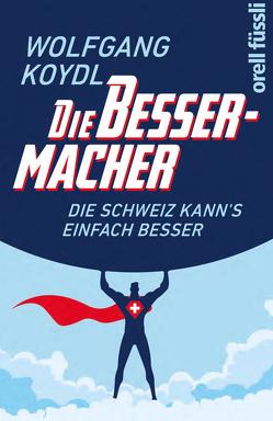 Die Bessermacher von Koydl,  Wolfgang
