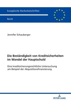 Die Beständigkeit von Kreditsicherheiten im Wandel der Hauptschuld von Schauberger,  Jennifer