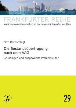 Die Bestandsübertragung nach dem VAG von Bornschlegl,  Otto, Wandt,  Manfred