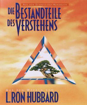 Die Bestandteile des Verstehens von Hubbard,  L. Ron