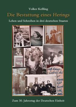 Die Bestattung eines Herings – Leben und Schreiben in drei deutschen Staaten von Keßling,  Volker