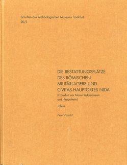 Die Bestattungsplätze des römischen Militärlagers und Civitas-Hauptortes NIDA (Frankfurt am Main-Heddernheim und -Praunheim), 2006/2011 von Fasold,  Peter