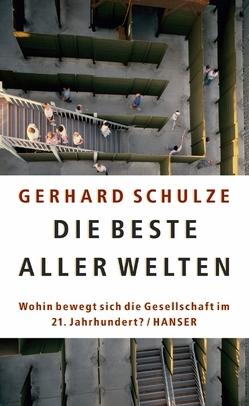 Die beste aller Welten von Schulze,  Gerhard