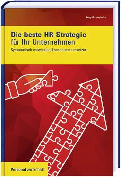 Die beste HR-Strategie für Ihr Unternehmen von Bruederlin,  Gery