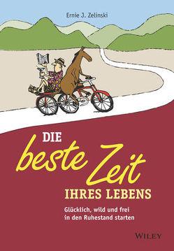Die beste Zeit Ihres Lebens von Schieberle,  Andreas, Zelinski,  Ernie J.