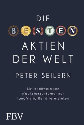Die besten Aktien der Welt von Seilern,  Peter
