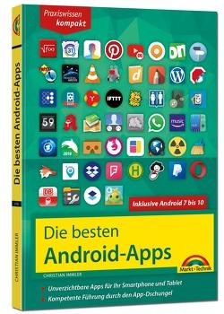 Die besten Android Apps: Für dein Smartphone und Tablet – aktuell zu Android 7, 8 und 9 von Immler,  Christian