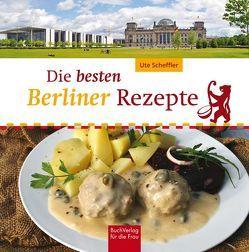 Die besten Berliner Rezepte von Scheffler,  Ute