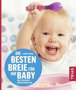 Die besten Breie für Ihr Baby von Iburg,  Anne