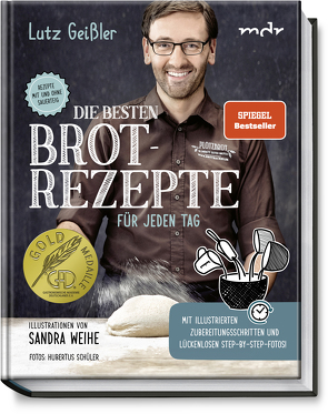 Die besten Brotrezepte für jeden Tag von Geißler,  Lutz, Schüler,  Hubertus, Weihe,  Sandra