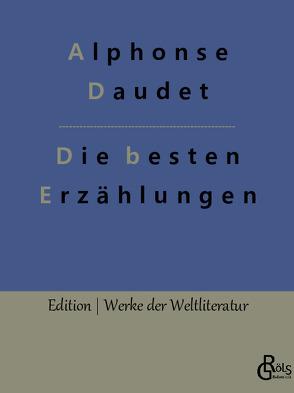 Die besten Erzählungen von Daudet,  Alphonse