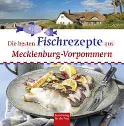 Die besten Fischrezepte aus Mecklenburg-Vorpommern von Bützow,  Stefan