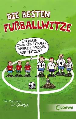 Die besten Fußballwitze – Wir haben zwar keine Chance, aber die müssen wir nutzen! von Fiedler-Tresp,  Sonja, Gunga,  Gernot