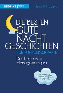 Die besten Gute-Nacht-Geschichten für Führungskräfte von Mintzberg,  Henry, Pyka,  Petra