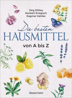 Die besten Hausmittel von A bis Z von Heinke,  Dagmar, Kriegisch,  Norbert, Zittlau,  Jörg